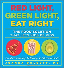 Book Red Light, Green Light, Eat Right: The Food Solution That Lets Kids Be Kids