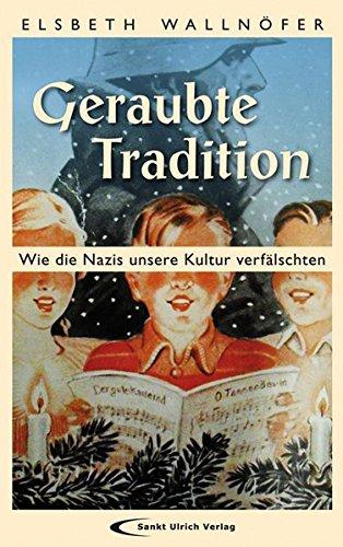 Geraubte Tradition: Wie die Nazis unsere Kultur verfälschten