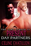 Present Day Partners (The Time Surfer Book 3)