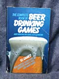 The Complete Book of Beer Drinking Games, Andy Griscom and Ben Rand, 0914457268