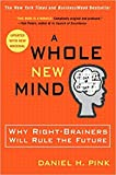 [By Daniel H. Pink ] A Whole New Mind: Why Right-Brainers Will Rule the Future (Paperback)【2018】by Daniel H. Pink (Author) (Paperback)