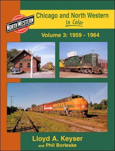 Read Online Chicago and North Western in Color, Vol. 3: 1959-1964 pdf