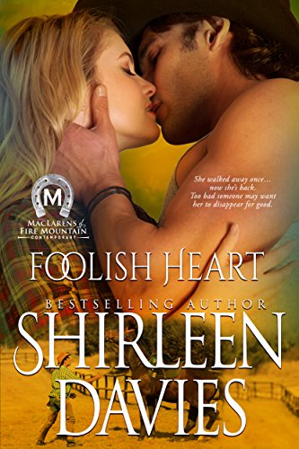 Foolish Heart (MacLarens of Fire Mountain Contemporary Book 9) by [Davies, Shirleen]
