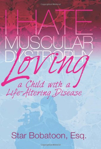 I Hate Muscular Dystrophy Loving A Child With A Life Altering Disease