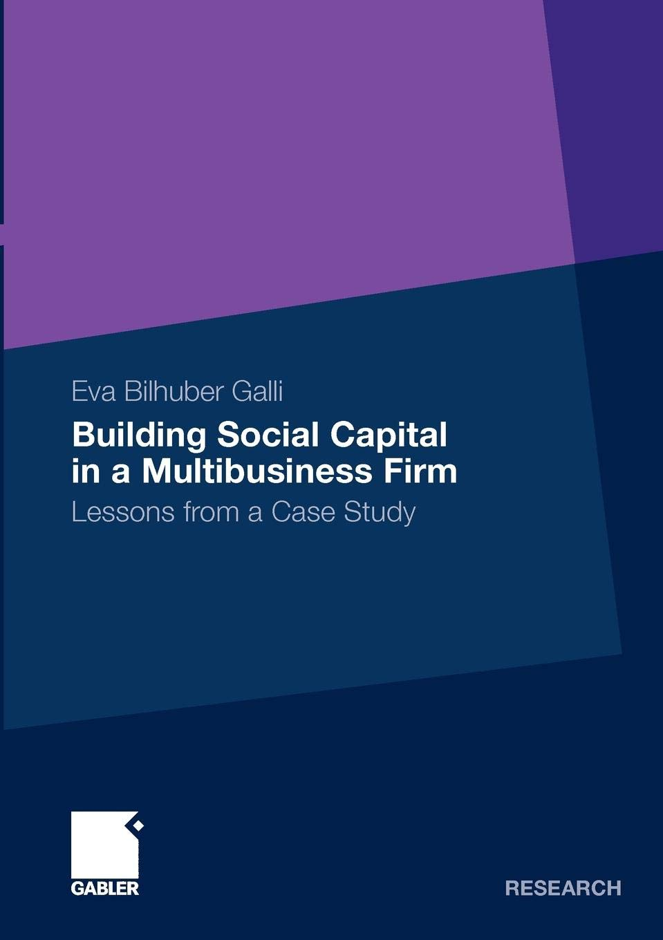 Building Social Capital in a Multibusiness Firm: Lessons from a Case Study