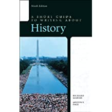 A Short Guide to Writing about History (9th Edition)