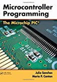 Microcontroller Programming: The Microchip PIC