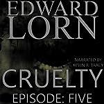 Cruelty: Cruelty, Book 5 | Edward Lorn