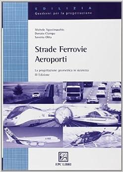 Book Strade, ferrovie, aeroporti. La progettazione geometrica in sicurezza