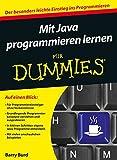 Mit Java Programmieren Lernen Fur Dummies (Für Dummies)
