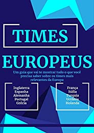 Times Europeus (Futebol Intensivo Livro 5)