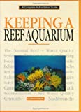 Keeping a Reef Aquarium, U. Erich Friese, 0793801478