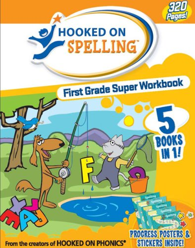 Hooked on Spelling First Grade Super Workbook: Hooked on Phonics ...