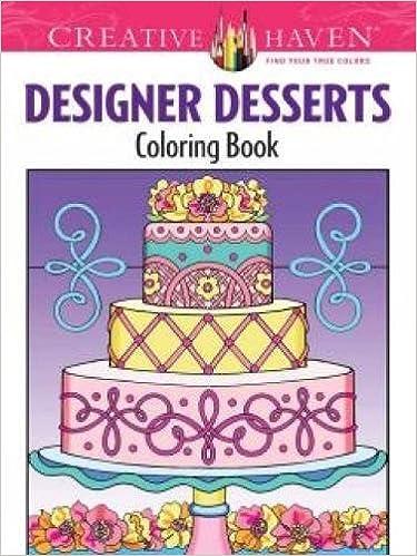 Creative Haven Designer Desserts Coloring Book (Creative Haven ...