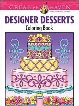 creative haven designer desserts coloring book creative haven coloring books - Creative Haven Coloring Books