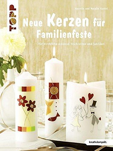 neue-kerzen-fr-familienfeste-fr-kirchliche-anlsse-hochzeiten-und-jubilen-kreativ-kompakt