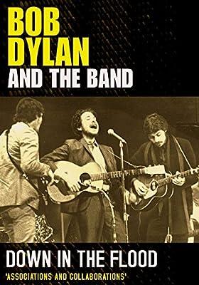 ボブ・ディラン&ザ・バンド(Bob Dylan And The Band)『ダウン・イン・ザ・フラッド ー1965-1975 地下室とビッグ・ピンクの時代ー』