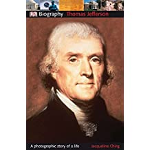 DK Biography: Thomas Jefferson: A Photographic Story of a Life