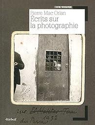 Ecrits sur la photographie par Pierre Mac Orlan