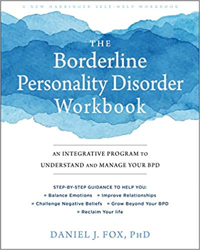 8a3a10555a The Borderline Personality Disorder Workbook  An Integrative Program to  Understand and Manage Your BPD (A New Harbinger Self-Help Workbook)  Workbook Edition