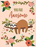 You Are Awesome: Sloth Notebook (Composition Book, Journal) (8.5 x 11 Large)