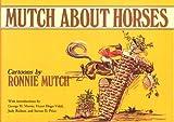 Mutch about Horses, Ronnie Mutch, 1585743909