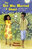 The Girl Who Married a Ghost, Ifeoma Onyefulu, 1847801765