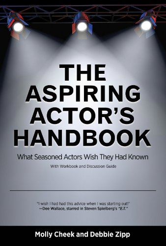 Molly Cheek - The Aspiring Actor's Handbook: What Seasoned Actors Wish They Had Known