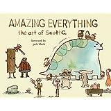 Amazing Everything: The Art of Scott C.