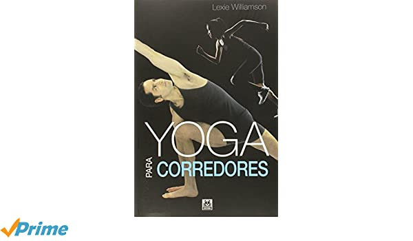 Yoga para corredores: Amazon.es: Lexie Williamson: Libros
