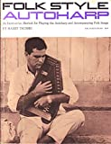 img - for Folk Style Autoharp: An Instruction Method for Playing the Autoharp and Accompanying Folk Songs book / textbook / text book