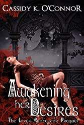 Awakening Her Desires: The Prequel to the Love's Protector Series