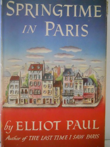 Springtime In Paris by Elliot H. Paul