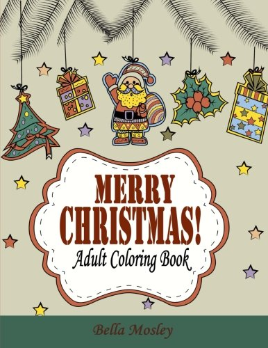 Amazon Merry Christmas Adult Coloring Book The Creative And Cheerful Gift For Best Winter Holiday Xmas Season