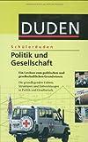 Schülerduden Politik und Gesellschaft: Ein Lexikon zum politischen und gesellschaftlichen Grundwissen