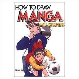 How To Draw Manga Male Characters Hikaru Hayashi 9784766112405 Amazon Books
