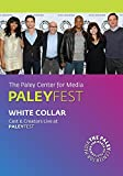 White Collar: Cast & Creators Live at PALEYFEST