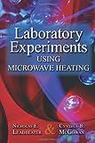Laboratory Experiments Using Microwave Heating, Nicholas E. Leadbeater and Cynthia B. McGowan, 1439856095