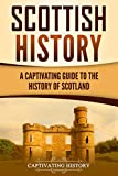 #3: Scottish History: A Captivating Guide to the History of Scotland
