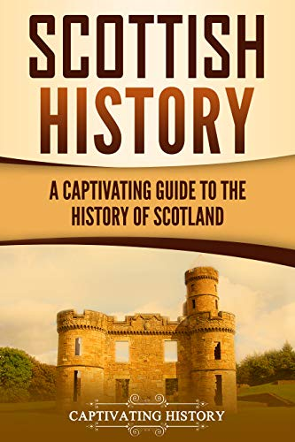 #freebooks – Scottish History: A Captivating Guide to the History of Scotland by Captivating History