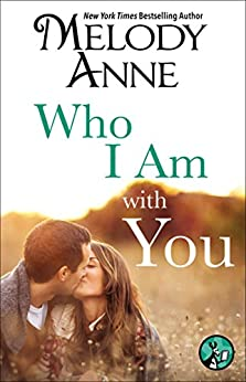 Who I Am with You (Unexpected Heroes series Book 2) by [Anne, Melody]