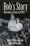 Bob's Story, Robert E. P. Moranda and George E. Moranda, 0595141501