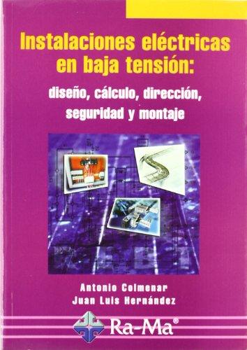 Descargar Libro Instalaciones Eléctricas En Baja Tensión: Diseño, Cálculo, Dirección, Seguridad Y Montaje Antonio Colmenar Santos
