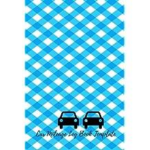 Car Mileage Log Book Template: Mileage Log Notebook . 6in By 9 In. Log Origin, Destination, Purpose, Start Mileage...