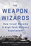 """A lively account of Israel's evolving military prowess...if The Weapon Wizards were a novel, it would be one written by Horatio Alger; if it were a biblical allegory, it would be the story of David and Goliath."" ―The New York Times Book Revi..."