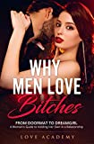 Why Men Love Bitches: From Doormat to Dreamgirl. A