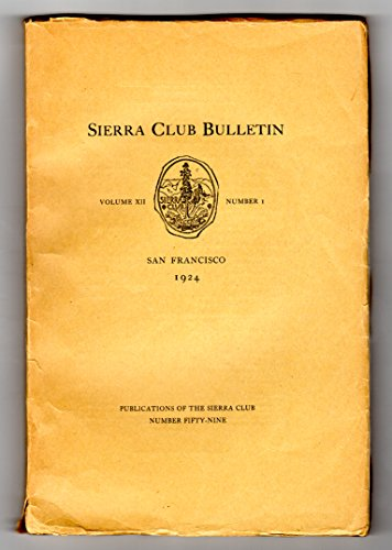 Sierra Club Bulletin - Volume XII, Number 1, 1924. Very early Ansel Adams photo; John Muir portrait; Fold-out map, Mount Goddard-Simpson Meadow