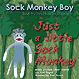 img - for Just A Little Sock Monkey: Sock Monkey TRain Song Verse 1 book / textbook / text book