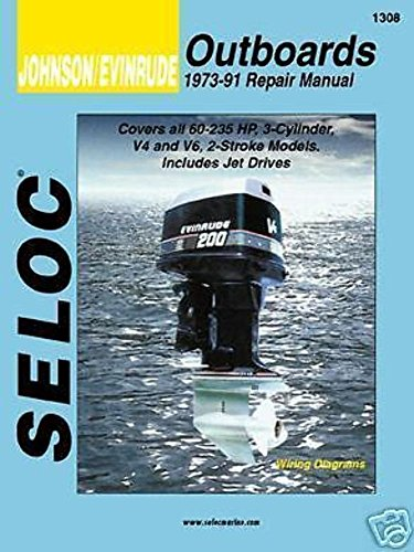 Johnson/Evinrude Outboards, 1973-91 Repair Manual, Covers all 60-235 HP, 3-Cylinder, V4 and V6, 2-Stroke Models, Includes Jet Drives (Seloc) Evinrude Outboard Repair