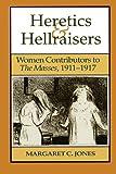 Heretics and Hellraisers, Margaret C. Jones, 0292740271